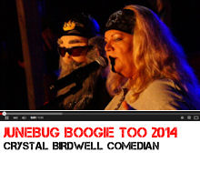 Excerpts from Crystal Birdwell's comedy show - from Junebug Boogie TOO 2014